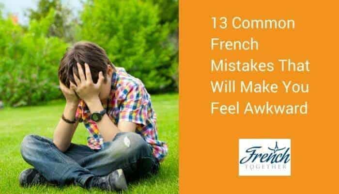 13 French Mistakes That Will Make You Wish You Were Invisible