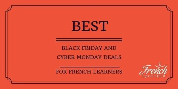 The 6 Best Black Friday & Cyber Monday Deals for French learners
