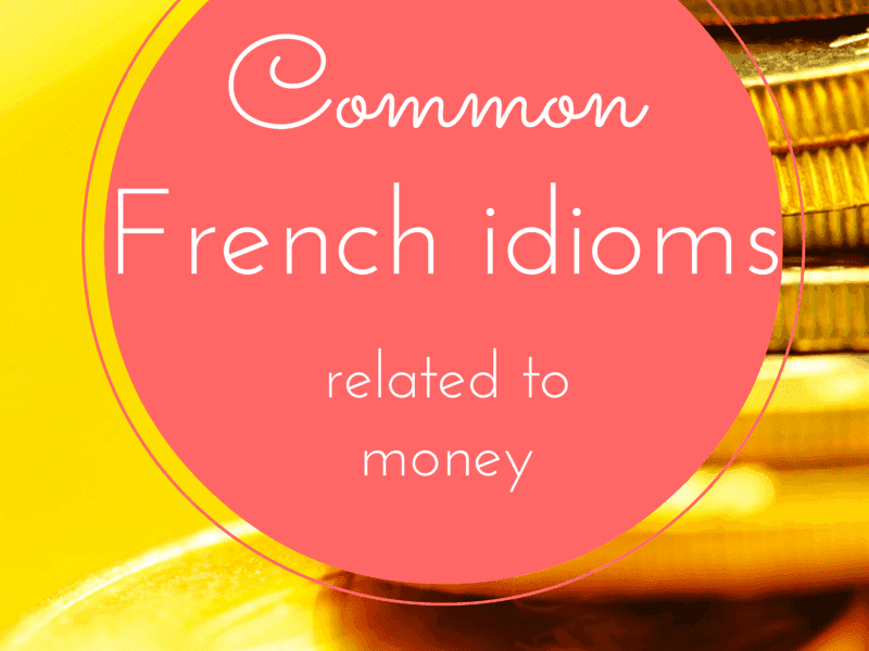 9 Common French Idioms related to money