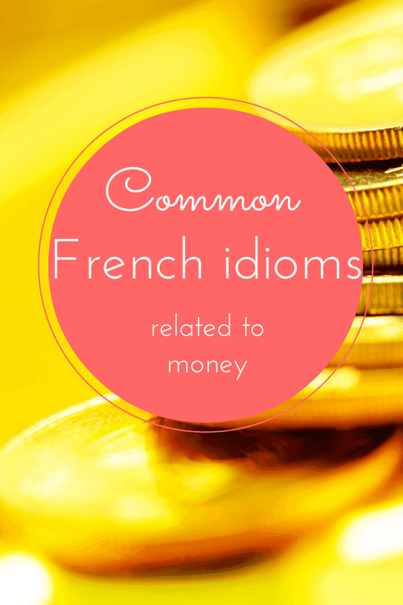 French idioms money