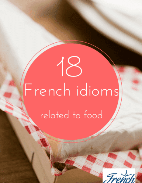 The 18 Funniest French Sayings About Food