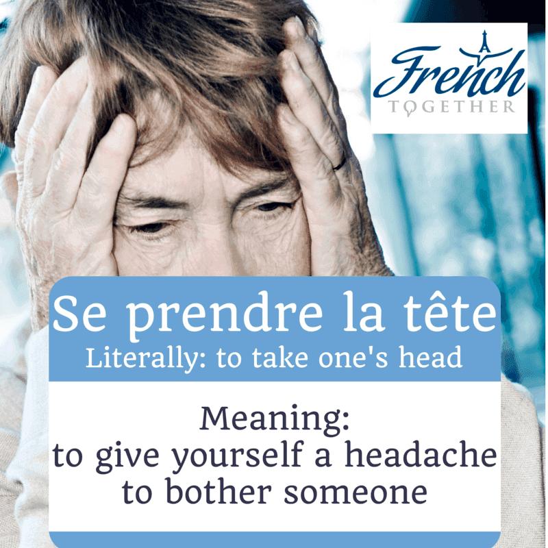Se prendre la tête French idiom