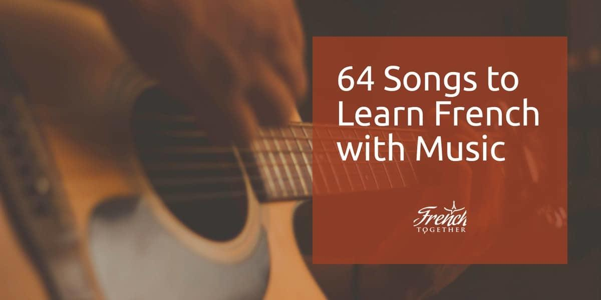 64 Songs to Learn French with Music