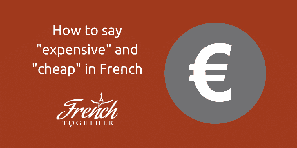 expensive in French