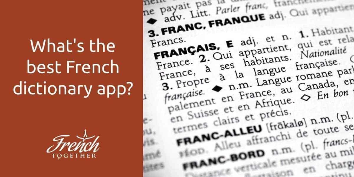 8 French Dictionary Apps You Should Use in 2019 – French