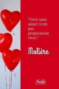 """French love quote by Molière """"Vivre sans aimer n'est pas proprement vivre"""""""